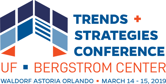 Trends & Strategies Conference: UF Bergstrom Center, Waldorf Astoria Orlando, March 14-15, 2019