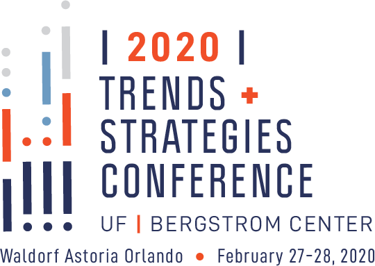 Trends & Strategies Conference: UF Bergstrom Center, Waldorf Astoria Orlando, February 27-28, 2020